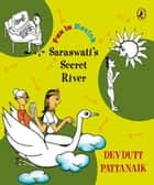 Saraswati's Secret River ebook by Devdutt Pattanaik