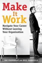 Make It Work ebook by Joe Frodsham,Bill Gargiulo