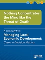 Nothing Concentrates the Mind like the Threat of Death: Cases in Decision Making ebook by Matthew   D. Carlson,James  M.  Banovetz
