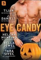 Eye Candy ebook by Tara Sivec, Tijan, J. Daniels,...