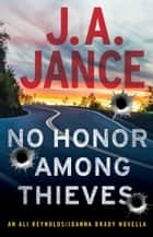 No Honor Among Thieves - An Ali Reynolds Novella ebook by J.A. Jance