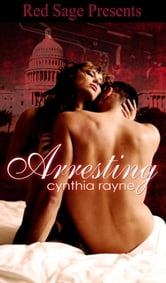 ARRESTING ebook by RAYEN, CYNTHIA