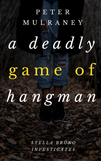 A Deadly Game of Hangman ebook by Peter Mulraney