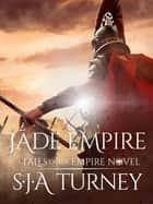 Jade Empire ekitaplar by S.J.A. Turney