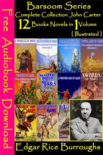 Barsoom Series Complete Collection John Carter (12 books Novels in 1 Volume)[ Free Audiobooks Download ][ Illustrated ] ebook by Edgar Rice Burroughs