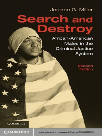Search and Destroy - African-American Males in the Criminal Justice System ebook by Jerome G. Miller