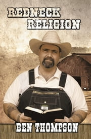 Redneck Religion ebook by Paul Figlow,Jackie Thompson,David Benjamin Thompson