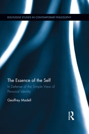 The Essence of the Self - In Defense of the Simple View of Personal Identity ebook by Geoffrey Madell