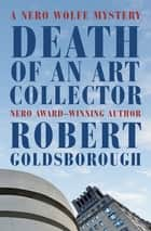 Death of an Art Collector - A Nero Wolfe Mystery eBook by Robert Goldsborough