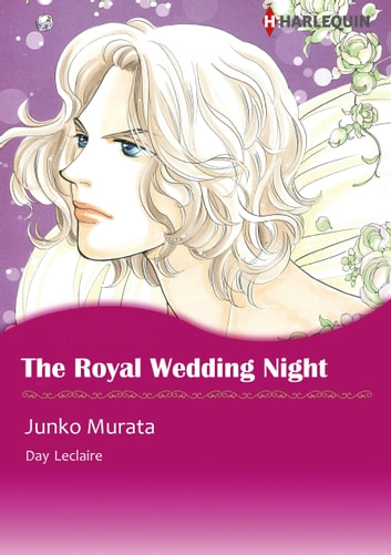 THE ROYAL WEDDING NIGHT (Harlequin Comics) - Harlequin Comics ebook by Day Leclaire