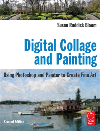 Digital collage and painting ebook by susan ruddick bloom digital collage and painting using photoshop and painter to create fine art ebook by susan fandeluxe Image collections
