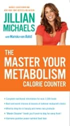 The Master Your Metabolism Calorie Counter ebook by Jillian Michaels, Mariska van Aalst