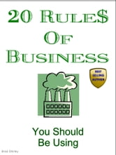 20 Rules Of Business (You Should Be Using) ebook by Brad Shirley