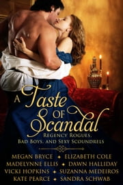 Taste of Scandal ebook by Elizabeth Cole,Megan Bryce,Madelynne Ellis,Dawn Halliday,Vicki Hopkins,Suzanna Medeiros,Kate Pearce,Sandra Schwab