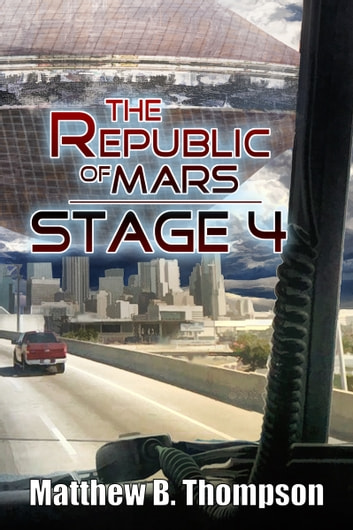 The Republic of Mars: Stage 4 (Book 2) ebook by Matthew B. Thompson