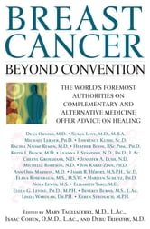 Breast Cancer: Beyond Convention - The world's Foremost Authorities on Complementary and alternative Medicine Offer Advice on Healing ebook by Isaac Cohen, M.D.,Debu Tripathy, M.D.
