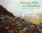 Illustrated Atlas of the Himalaya ebook by David Zurick,Julsun Pacheco
