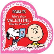 Who's Your Valentine, Charlie Brown? ebook by Charles  M. Schulz, Tina Gallo, Vicki Scott