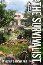 The Survivalist (National Treasure) ebook by Arthur T. Bradley
