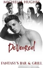 Devoured - Fantasy's Bar & Grill, #2 ebook by