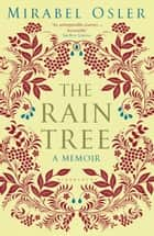 The Rain Tree ebook by Mirabel Osler