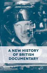 A New History of British Documentary ebook by Dr James Chapman