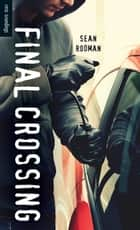 Final Crossing ebook by Sean Rodman