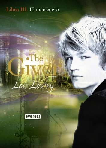 El mensajero. Libro III. The Giver ebook by Lois Lowry