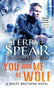 You Had Me at Wolf ebook by Terry Spear