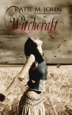 Witchcraft - The Meadowsweet Chronicles, #1 ebook by