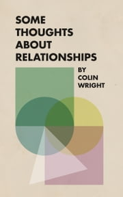 Some Thoughts About Relationships ebook by Colin Wright