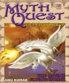 Mythquest: Uchchaishravas ebook by Anu Kumar