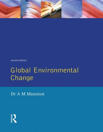 Global Environmental Change - A Natural and Cultural Environmental History ebook by Antoinette Mannion