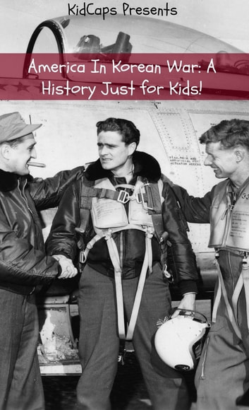 America In Korean War A History Just For Kids Ebook By Kidcaps