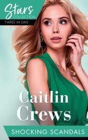 Mills & Boon Stars Collection: Shocking Scandals: Castelli's Virgin Widow / Expecting a Royal Scandal / The Guardian's Virgin Ward (Mills & Boon M&B) ebook by Caitlin Crews