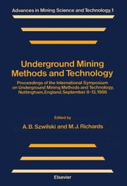 Underground Mining Methods and Technology ebook by Szwilski, A.B.