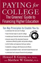 Paying for College - The Greenes' Guide to Financing Higher Education ebook by Howard R. Greene, Matthew W. Greene