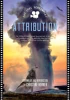 Attribution - The Screenplay ebook by Christine Horner