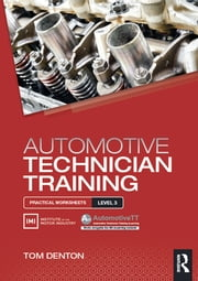 Automotive Technician Training: Practical Worksheets Level 3 ebook by Tom Denton