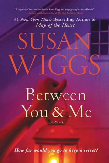 Between You and Me - A Novel ebook by Susan Wiggs