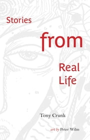 Stories from Real Life ebook by Tony Crunk