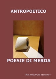 Poesie di merda ebook by Antropoetico