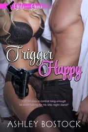 Trigger Happy - Girls with Guns, #2 ebook by Ashley Bostock
