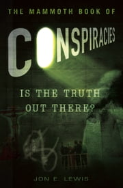 The Mammoth Book of Conspiracies ebook by Jon E. Lewis