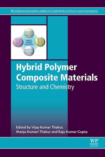 Hybrid Polymer Composite Materials: Structure and Chemistry ebook by