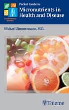 Pocket Guide to Micronutrients in Health and Disease ebook by Michael B. Zimmermann
