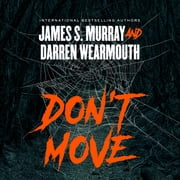 Don't Move audiobook by James S. Murray, Darren Wearmouth