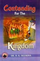 Contending for the Kingdom ebook by Dr. D. K. Olukoya