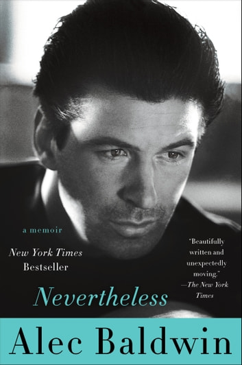 Nevertheless - A Memoir ebook by Alec Baldwin