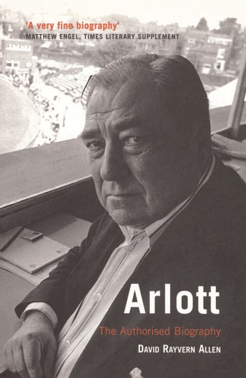 Arlott - The Authorised Biography ebook by David Rayvern Allen